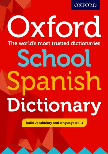 Y6 Spanish books: Oxford First Learner's Spanish Dictionary